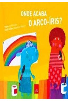 Onde Acaba o Arco-íris? - Vicente,Ana   Nisrs.org