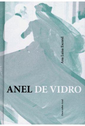 Anel de Vidro - Escorel,Ana Luisa pdf epub