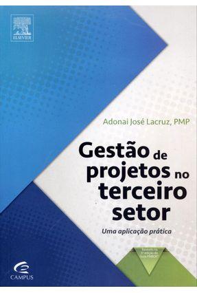 Gestão de Projetos No Terceiro Setor - Uma Aplicação Prática - Lacruz,Adonai José pdf epub