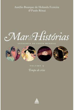 Mar de Histórias - Antologia do Conto Mundial  - Vol. 9 - 5ª Ed. 2013 - Ferreira,Aurelio B. Holanda Rónai,Paulo pdf epub