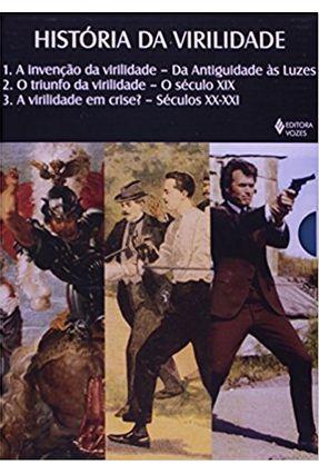 História da Virilidade - 3 Vols. - Editora Vozes | Tagrny.org