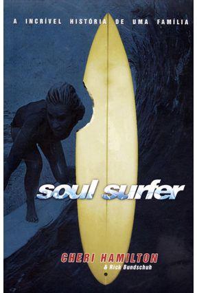 Edição antiga - Soul Surfer - A Incrível História de Uma Família - Hamilton,Cheri Bundschuh,Rick pdf epub