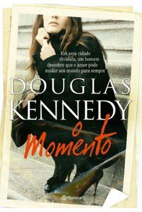 O Momento - Kennedy,Douglas | Hoshan.org