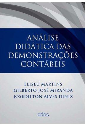Edição antiga - Análise Didática Das Demonstrações Contábeis - Martins,Eliseu Alves Diniz,Josedilton Miranda,Gilberto José pdf epub