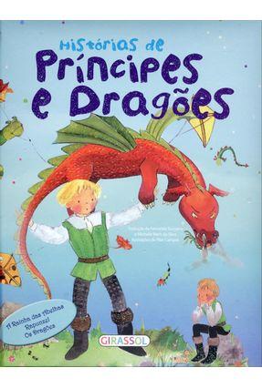 Histórias de Príncipes e Dragões - Col. Histórias Mágicas - Girassol,Editora   Tagrny.org