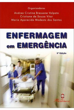 Enfermagem Em Emergência - 2ª Ed. 2014 - Santos,Maria Aparecida Modesto dos Volpato,Andrea Cristine Bressane Abelha,Cristiane de Souza Vitor pdf epub