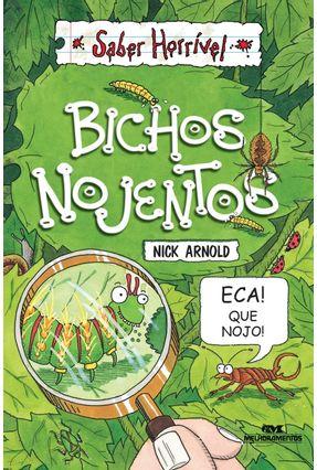 Bichos Nojentos - 2ª Ed. 2011 - Col. Saber Horrível - Arnold,Nick | Nisrs.org