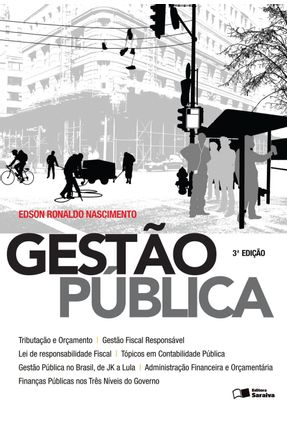 Gestão Pública - 3ª Ed. 2014 - Nascimento,Edson Ronaldo | Nisrs.org