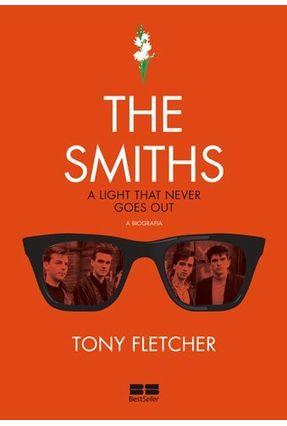The Smiths - A Biografia - Fletcher,Tony | Tagrny.org