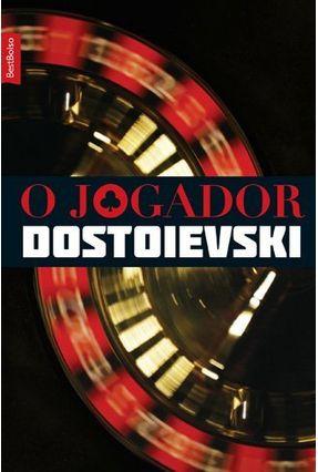 O Jogador - Bestbolso - Dostoevsky,Fyodor Mikhailovich | Tagrny.org