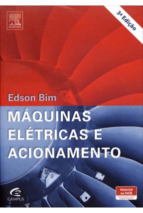 Máquinas Elétricas e Acionamento - 3ª Ed. 2014 - Bim,Edson | Tagrny.org