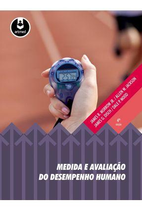 Medida e Avaliação do Desempenho Humano - 4ª Ed. 2014 - Disch,James G. Mood,Dale P. Morrow,James R. Jackson,Allen W. pdf epub