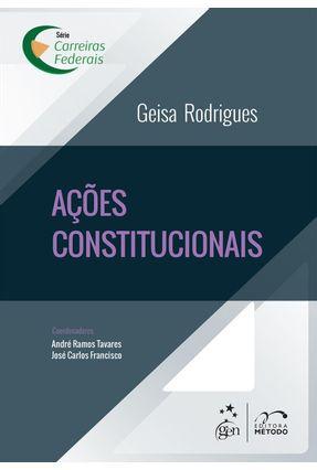 Ações Constitucionais - Série Carreiras Federais - Rodrigues,Geisa | Tagrny.org