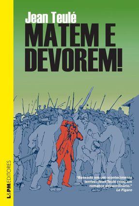 Matem e Devorem - Teulé,Jean | Hoshan.org