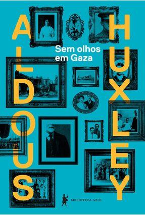 Sem Olhos Em Gaza - Huxley,Aldous Leonard pdf epub
