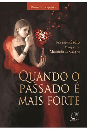 Quando o Passado É Mais Forte - De Castro,Maurício   Hoshan.org