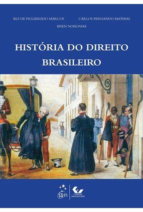 História do Direito Brasileiro - Mathias,Carlos Fernando Noronha,Ibsen Rui de Figueiredo Marcos pdf epub