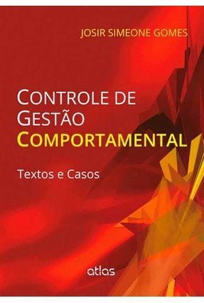 Controle de Gestão Comportamental - Textos e Casos - Gomes,Josir Simeone   Nisrs.org