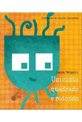 Um Conto Quadrado e Redondo - Bergallo,Laura   Nisrs.org