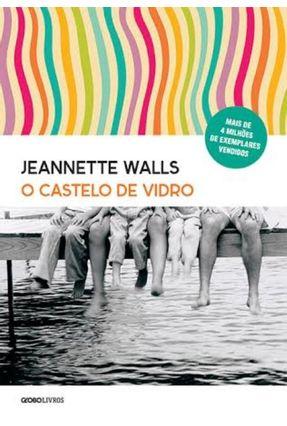 O Castelo de Vidro - Walls,Jeannete | Tagrny.org