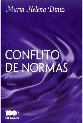 Conflito de Normas - 10ª Ed. 2014 - Diniz,Maria Helena | Hoshan.org