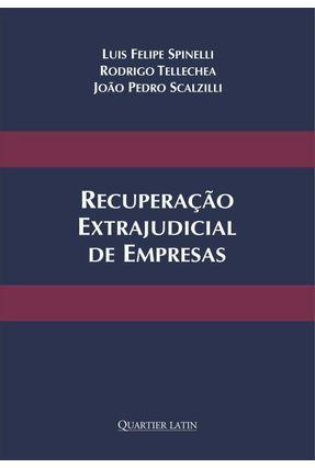 Recuperação Extrajudicial de Empresas - Spinelli,Luis Felipe Telechea,Rodrigo Scalzilli,João Pedro   Hoshan.org