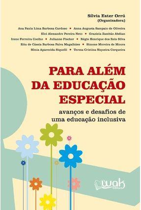 Para Além da Educação Especial - Avanços e Desafios de Uma Educação Inclusiva - Orrú,Sílvia Ester pdf epub