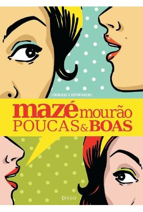 Poucas e Boas - Crônicas e Reportagens - Mazé Mourão | Hoshan.org