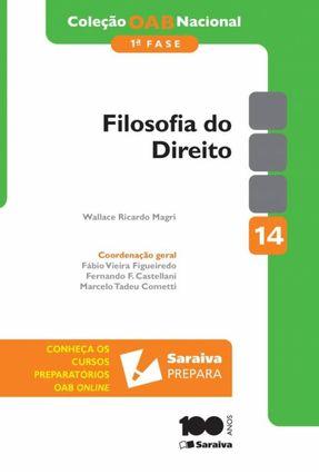 Filosofia do Direito - Vol. 14 - 1ª Fase - Col. OAB Nacional - Magri,Wallace Ricardo   Tagrny.org