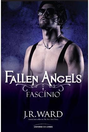 Fascínio - Série Fallen Angels - Ward,J. R. | Hoshan.org