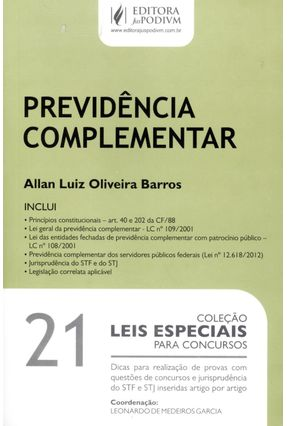 Previdência Complementar - Col. Leis Especiais Para Concursos - Vol. 21 - Oliveira Barros,Allan Luiz | Hoshan.org