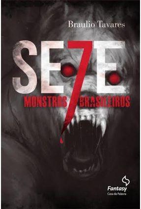 Sete Monstros Brasileiros - Tavares,Braulio   Hoshan.org