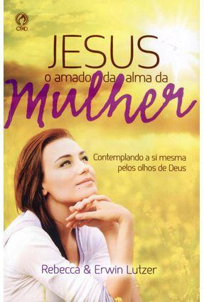 Jesus o Amado da Alma da Mulher - Lutzer,Erwin Rebecca pdf epub