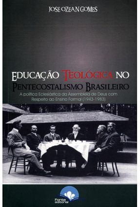 Educação Teológica No Pentecostalismo Brasileiro - Ozean Gomes ,José | Hoshan.org