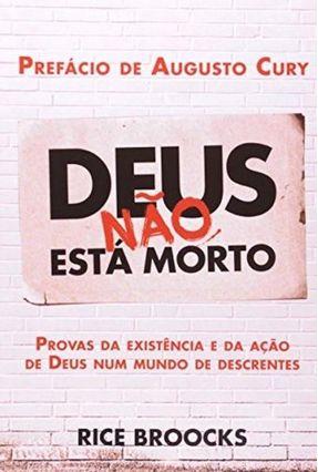 Deus Não Está Morto - Provas da Existência e da Ação de Deus Num Mundo de Descrentes - Broocks,Rice pdf epub