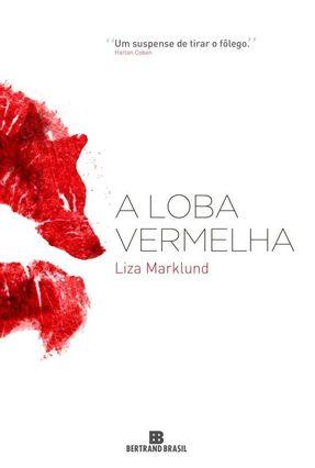 A Loba Vermelha - Marklund,Liza pdf epub