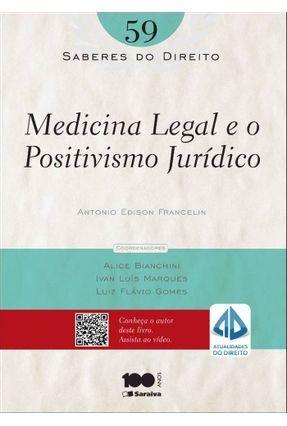 Medicina Legal e o Positivismo Jurídico - Col. Saberes do Direito - Vol. 59 - Francelin,Antonio Edison pdf epub