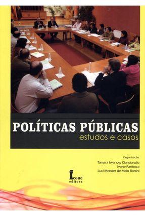 Políticas Públicas - Estudos e Casos - Bonini,Luci Mendes de Melo Cianciarullo,Tamara Iwanow Panhoca,Ivone pdf epub