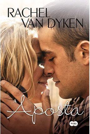 A Aposta - Van Dyken,Rachel | Hoshan.org