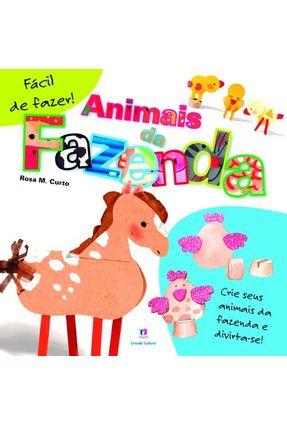 Animais da Fazenda - Col. Fácil de Fazer! - Curto,Rosa M. | Tagrny.org