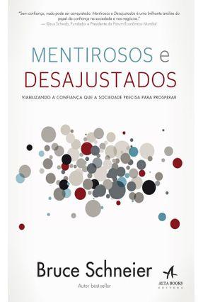 Mentirosos e Desajustados - Schneier,Bruce | Tagrny.org