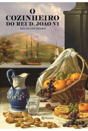 O Cozinheiro do Rei D. João VI - Hélio Loureiro | Hoshan.org