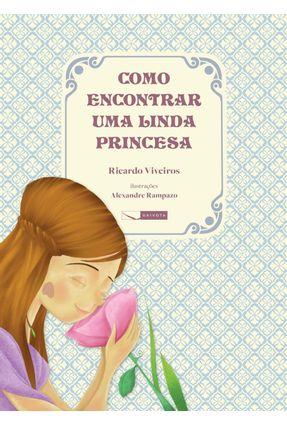 Como Encontrar Uma Linda Princesa - Viveiros,Ricardo | Nisrs.org