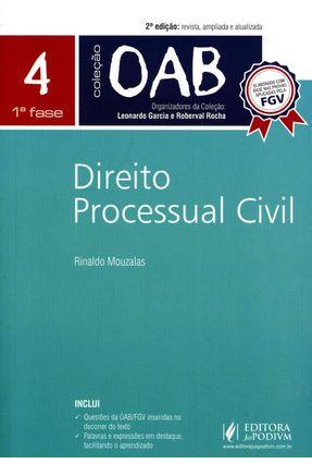 Direito Processual Civil - 1ª Fase - 2ª Ed. 2014 - Vol. 4 - Col. OAB - MOUZALAS DE SOUZA E SILVA,RINALDO   Hoshan.org