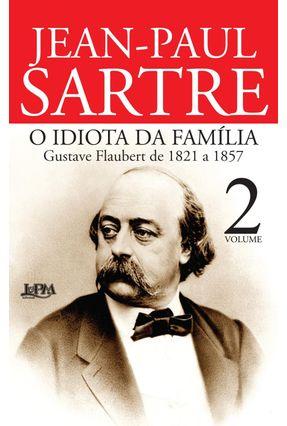 O Idiota da Família -  Vol. 2 - Sartre,Jean Paul | Hoshan.org