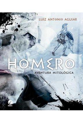 Homero: Aventura Mitológica - Aguiar,Luiz Antonio | Hoshan.org