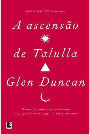 A Ascensão De Talulla (Vol.2) - Glen Duncan | Hoshan.org