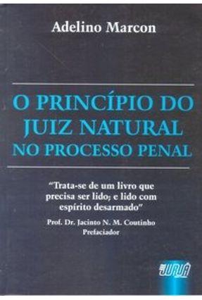 O Princípio do Juiz Natural no Processo Penal - Marcon,Adelino pdf epub
