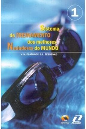 Sistema de Treinamento dos Melhores Nadadores do Mundo Vol. 1 - Fessenko,S. L. Platonov,Vladimir N. | Hoshan.org
