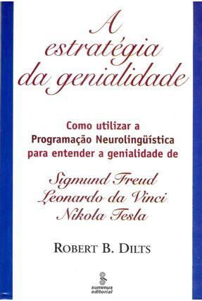 A Estratégia da Genialidade - Vol. III - Freud, da Vinci, Tesla - Dilts,Robert B. | Tagrny.org